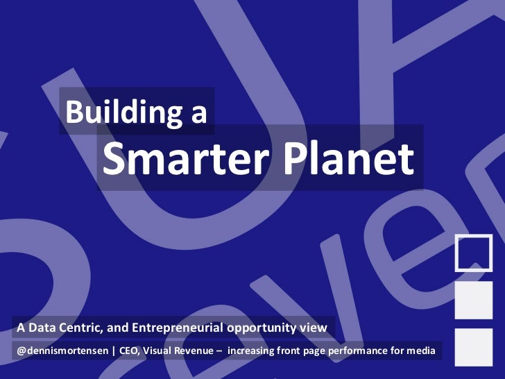 Building a smarter planet  (a Data Centric view)