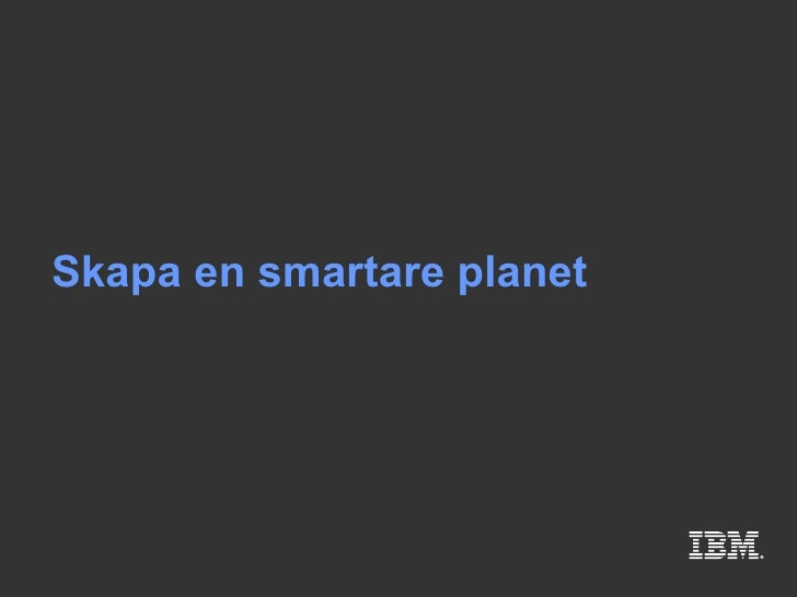 Building A Smarter Planet Svensk