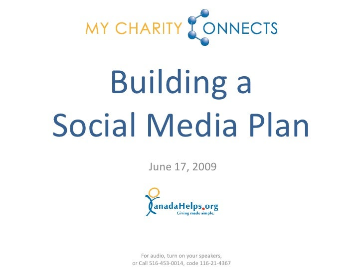 Building a Social Media Plan            June 17, 2009              For audio, turn on your speakers,      or Call 516-453-...