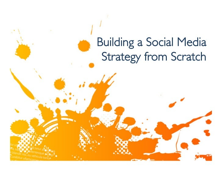 Building a social media strategy from scratch