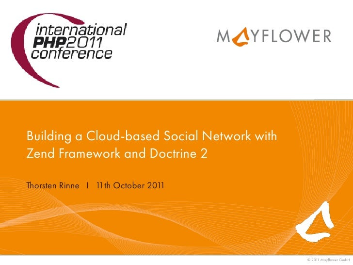 Building a Cloud-based Social Network withZend Framework and Doctrine 2Thorsten Rinne I 1 October 201                  1th...