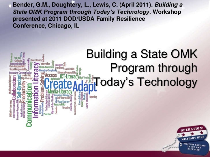 Bender, G.M., Doughtery, L., Lewis, C. (April 2011). Building a State OMK Program through Today's Technology. Workshop pre...