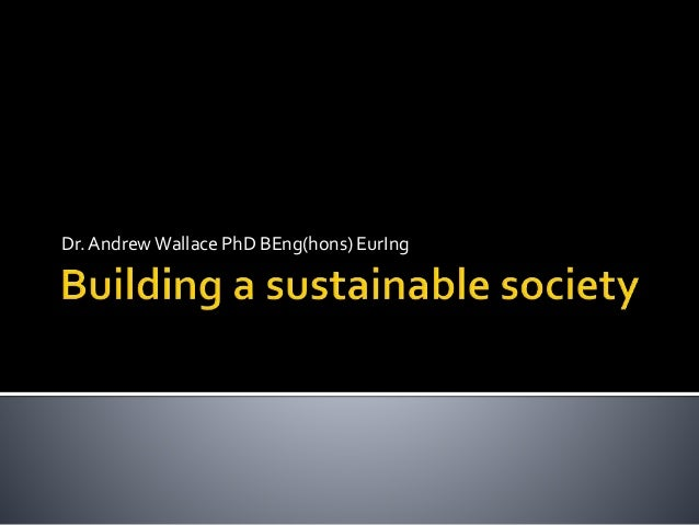 Building a sustainable society (green party)