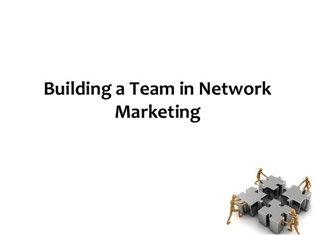 Building a Team in Network Marketing