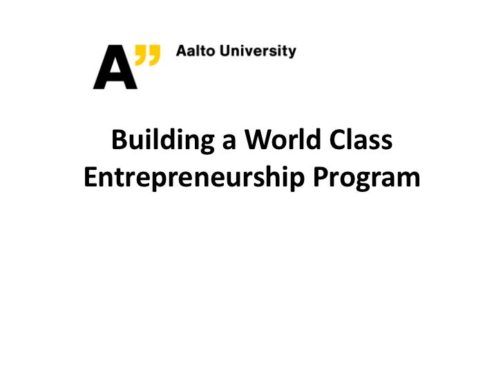 Building a world class entrepreneurship program 090511