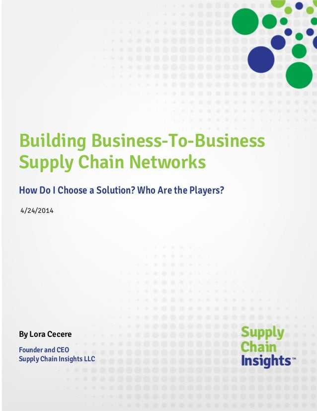 Building Business-To-Business Supply Chain Networks - Who Are the Players? 24 APRIL 2014