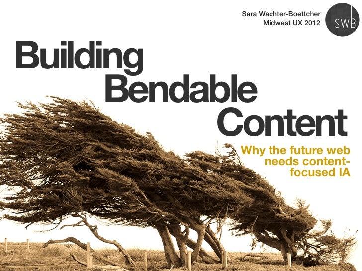 Building Bendable Content - MidwestUX 2012