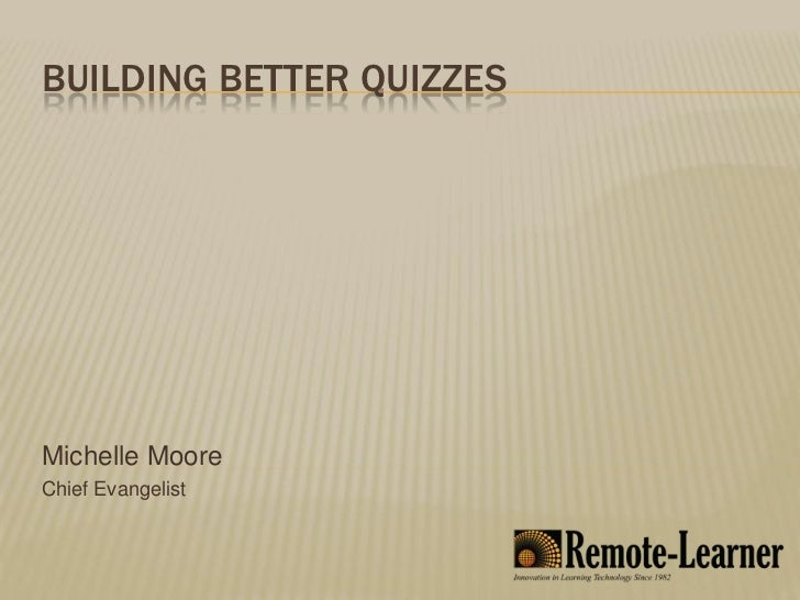 Building Better Quizzes
