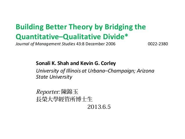 """Building better theory by bridging the Quantitative-Qualitative Diveide"" Review"