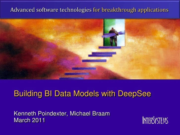 Building BI Data Models with DeepSeeKenneth Poindexter, Michael BraamMarch 2011