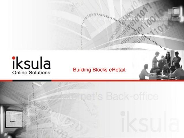 Building blocks eTailing India Conclave Jaipur- 2013- Samarjeet Singh- Iksula