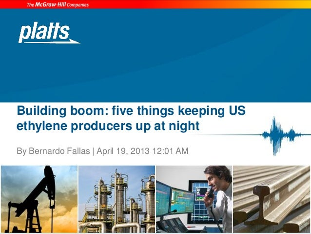 Building boom: five things keeping USethylene producers up at nightBy Bernardo Fallas | April 19, 2013 12:01 AM1