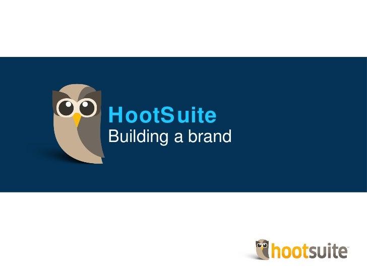 HootSuite Building a brand