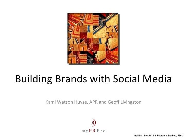 "Building Brands with Social Media Kami Watson Huyse, APR and Geoff Livingston "" Building Blocks"" by Redroom Studios, Flickr"
