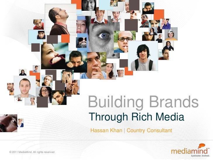 Building Brands                                        Through Rich Media                                        Hassan Kh...