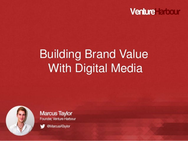Building Brand Value With Digital Media