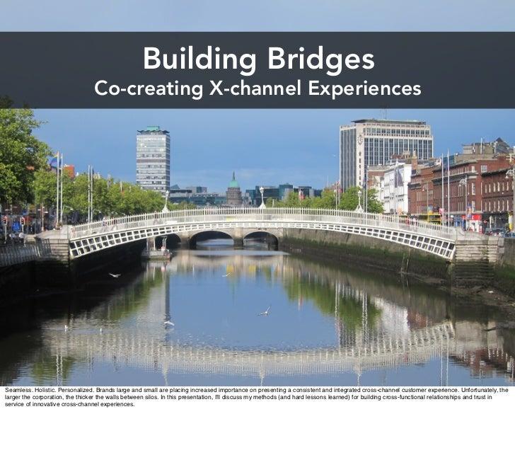 Building Bridges: Co-creating X-channel Experiences
