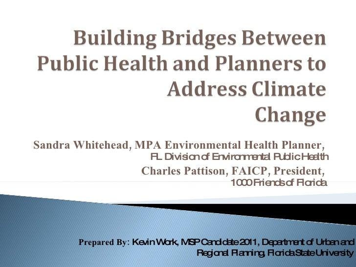 Sandra Whitehead, MPA Environmental Health Planner,   FL Division of Environmental Public Health Charles Pattison, FAICP, ...