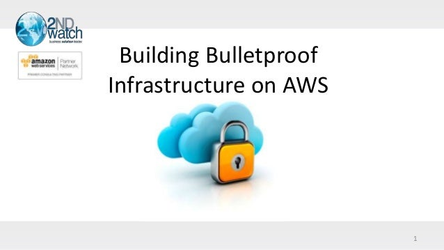 1Building BulletproofInfrastructure on AWS