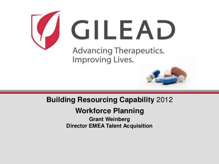 Building Resourcing Capability 2012        Workforce Planning              Grant Weinberg     Director EMEA Talent Acquisi...