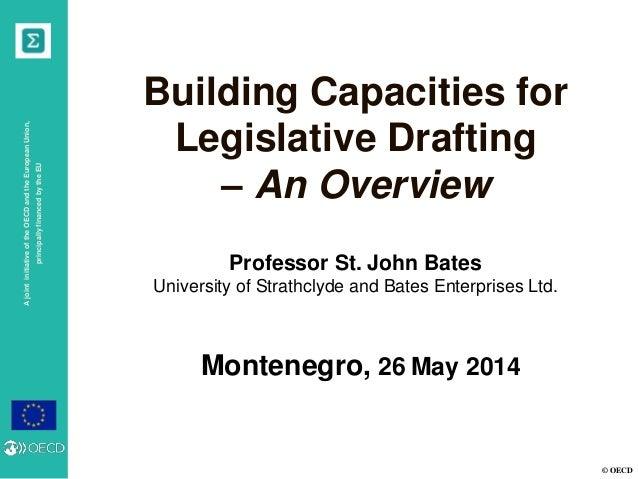 © OECD AjointinitiativeoftheOECDandtheEuropeanUnion, principallyfinancedbytheEU Montenegro, 26 May 2014 Building Capacitie...