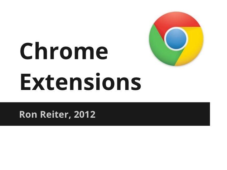 ChromeExtensionsRon Reiter, 2012