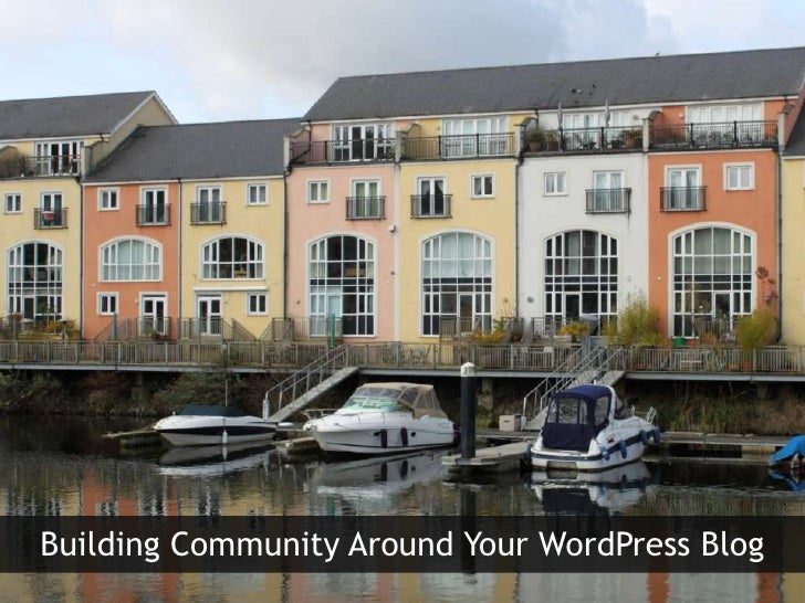 Building Community Around Your WordPress Blog<br />