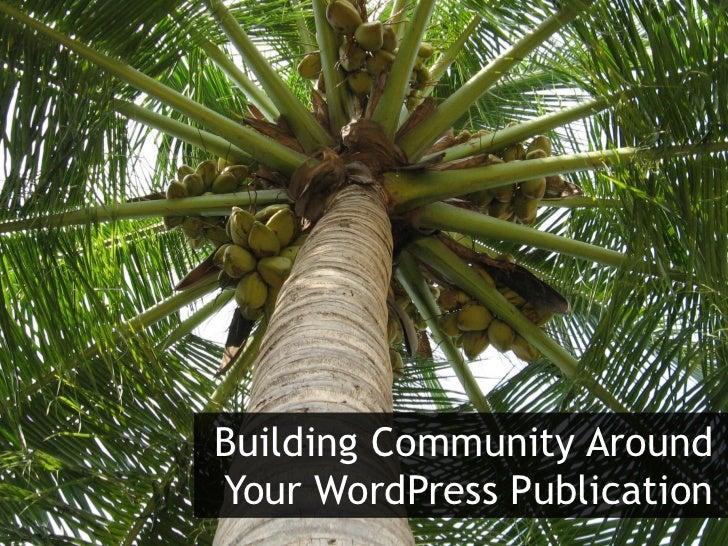 Building Community AroundYour WordPress Publication