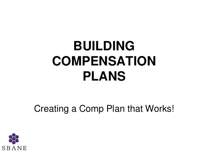 BUILDING COMPENSATION PLANS<br />Creating a Comp Plan that Works!<br />