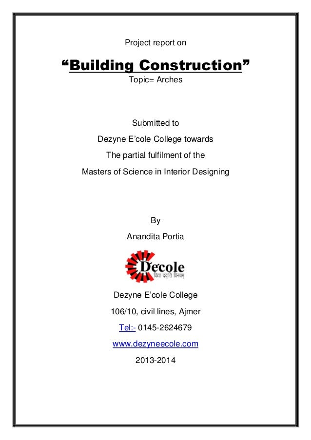 "Project report on ""Building Construction"" Topic= Arches Submitted to Dezyne E'cole College towards The partial fulfilment ..."
