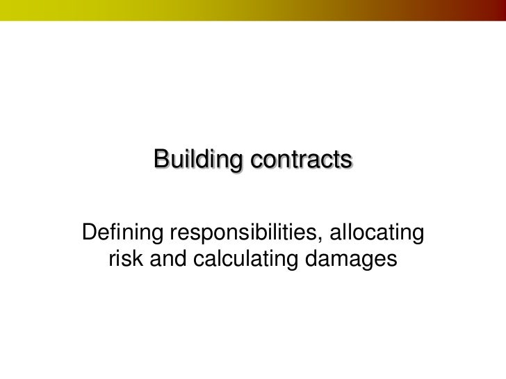 Building contractsDefining responsibilities, allocating  risk and calculating damages