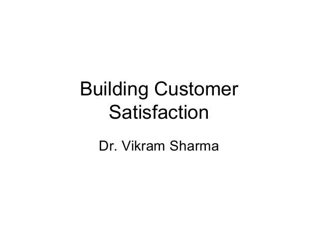 Building customer satisfaction