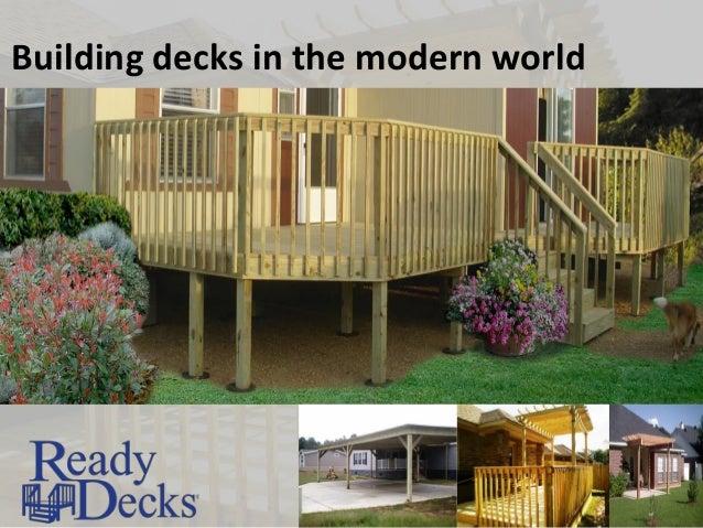 Building decks in the modern world