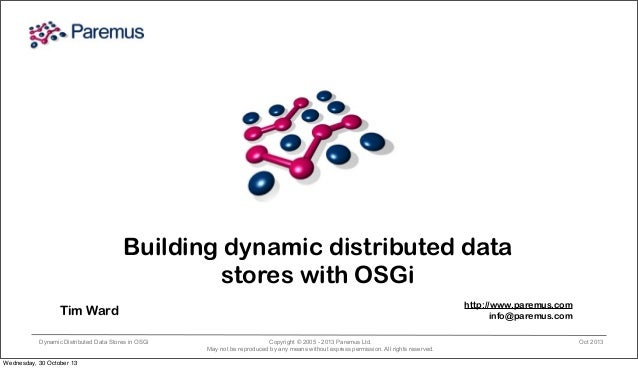 Building dynamic distributed data stores with OSGi - Tim Ward
