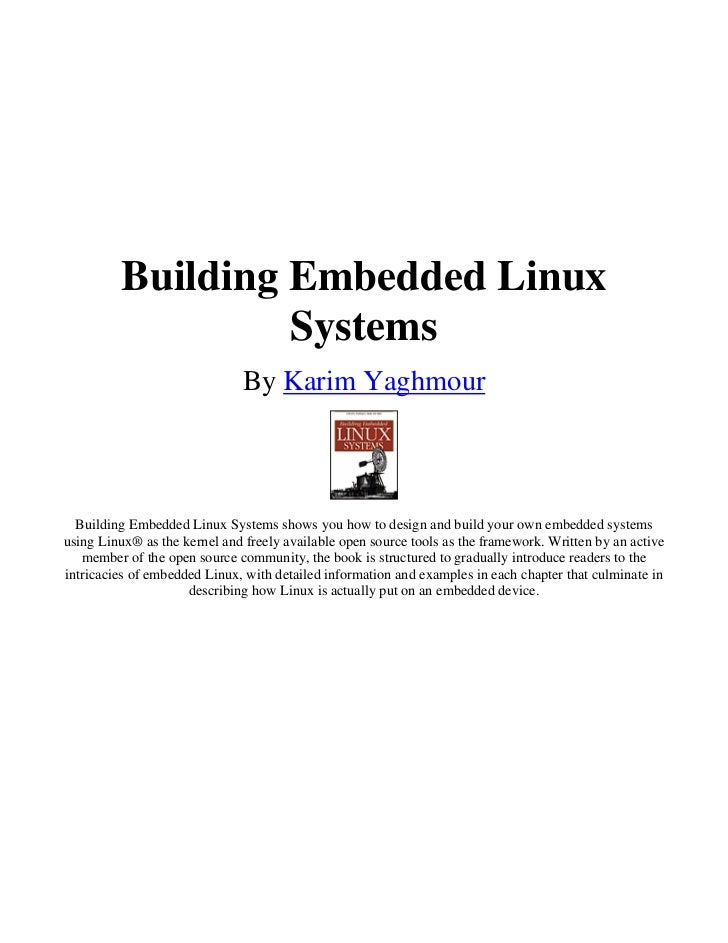 Building Embedded Linux                  Systems                              By Karim Yaghmour  Building Embedded Linux S...