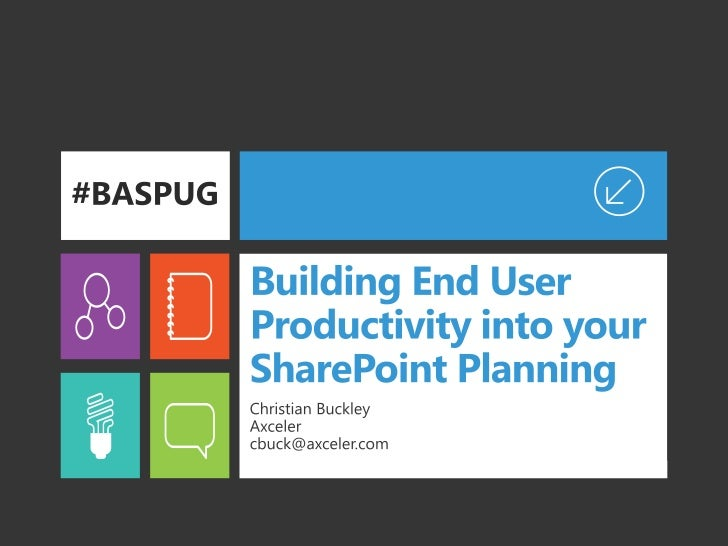 Building End User Productivity into your SharePoint Planning #BASPUG