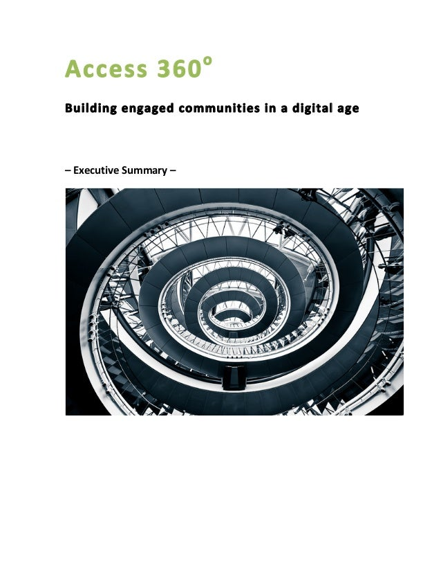 Access 360o  Building engaged communities in a digital age    – Executive Summary –  ...