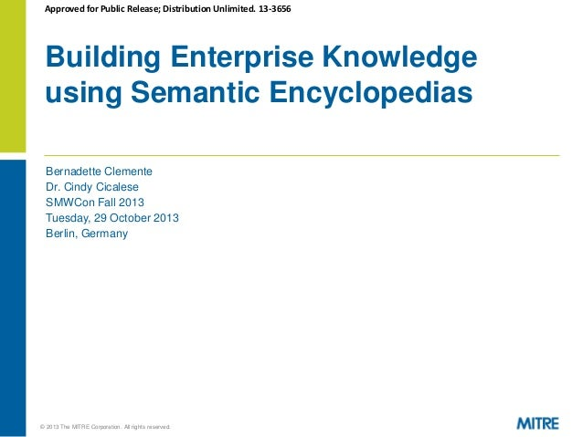 Approved for Public Release; Distribution Unlimited. 13-3656  Building Enterprise Knowledge using Semantic Encyclopedias B...