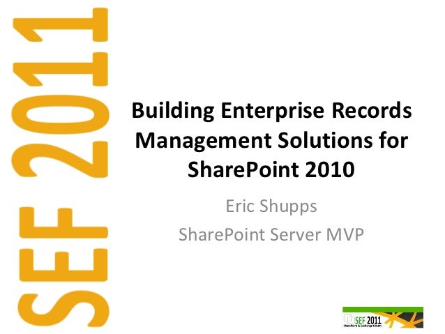 Building enterprise records management solutions for share point 2010
