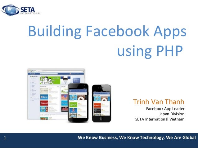 Building facebook apps (thanh tv@seta) in PHP Day 2012
