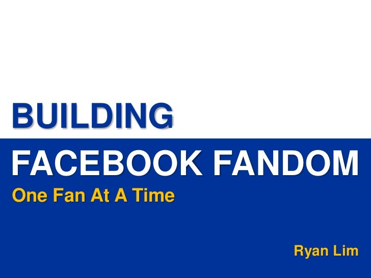 Building Facebook Fandom