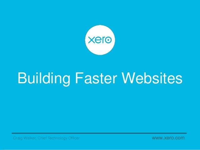 Building Faster Websites Craig Walker, Chief Technology Officer