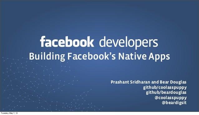 developersPrashant Sridharan and Bear Douglasgithub/coolasspuppygithub/beardouglas@coolasspuppy@beardigsitBuilding Faceboo...