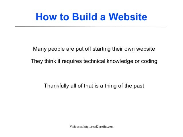 How to Build a Website Many people are put off starting their own website They think it requires technical knowledge or co...
