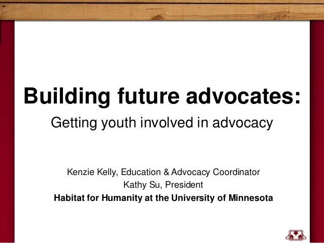 Building future advocates:  Getting youth involved in advocacy    Kenzie Kelly, Education & Advocacy Coordinator          ...