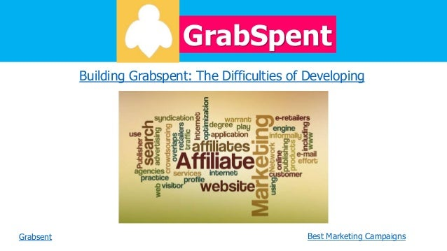 GrabSpent Building Grabspent: The Difficulties of Developing  Grabsent  Best Marketing Campaigns