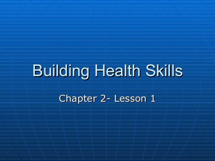 Building health skills  chapter 2- lesson 1