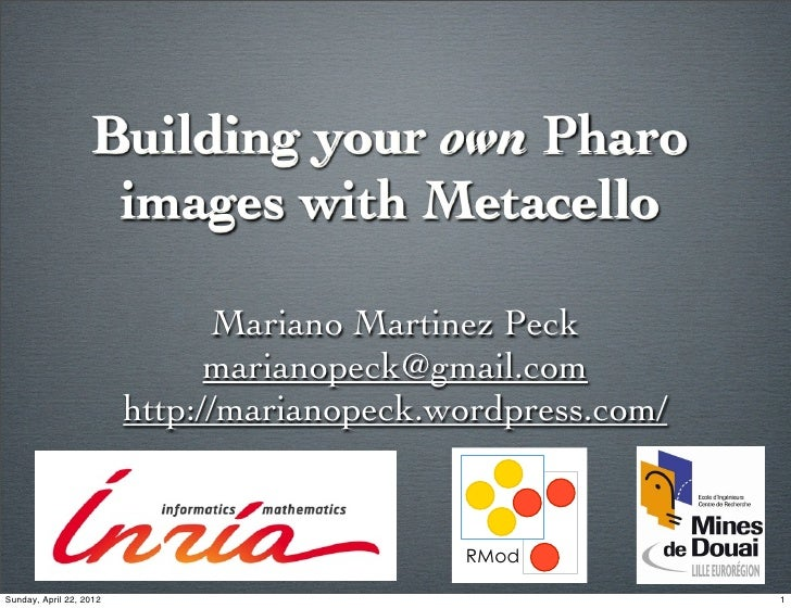 Building your own Pharo                    images with Metacello                               Mariano Martinez Peck      ...