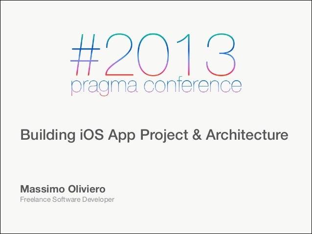 Building iOS App Project & Architecture  Massimo Oliviero Freelance Software Developer