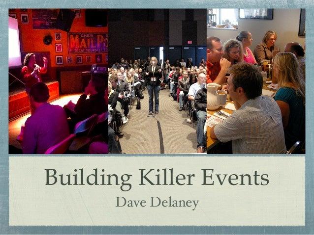 Building Killer Events Dave Delaney